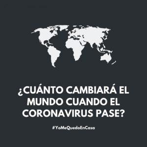 ¿Cuánto cambiará el mundo post coronavirus?